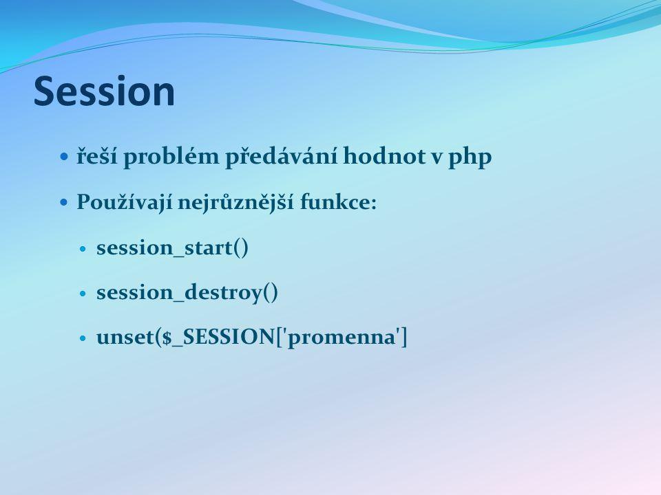 PHP a session Funkce session_start() Odstranění session – session_destroy