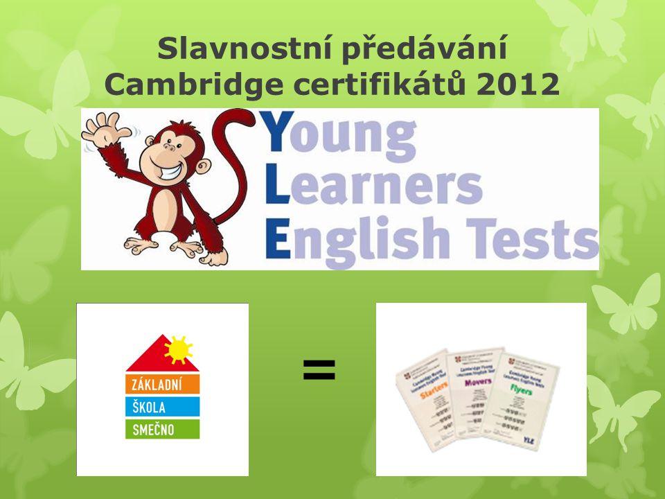 Slavnostní předávání Cambridge certifikátů 2012 =