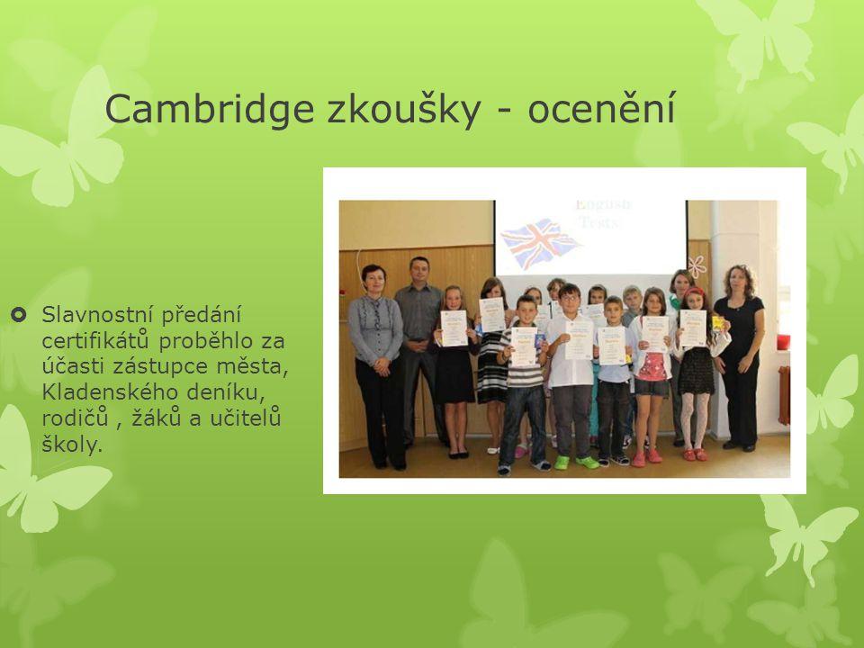 Cambridge zkoušky - ocenění  Slavnostní předání certifikátů proběhlo za účasti zástupce města, Kladenského deníku, rodičů, žáků a učitelů školy.