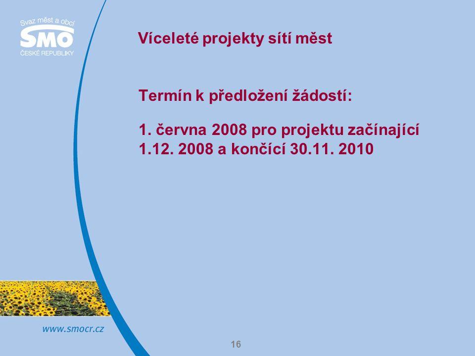 16 Víceleté projekty sítí měst Termín k předložení žádostí: 1.
