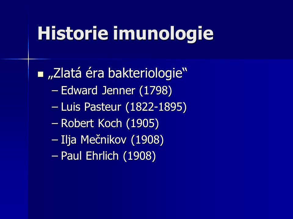 "Historie imunologie ""Zlatá éra bakteriologie"" ""Zlatá éra bakteriologie"" –Edward Jenner (1798) –Luis Pasteur (1822-1895) –Robert Koch (1905) –Ilja Mečn"