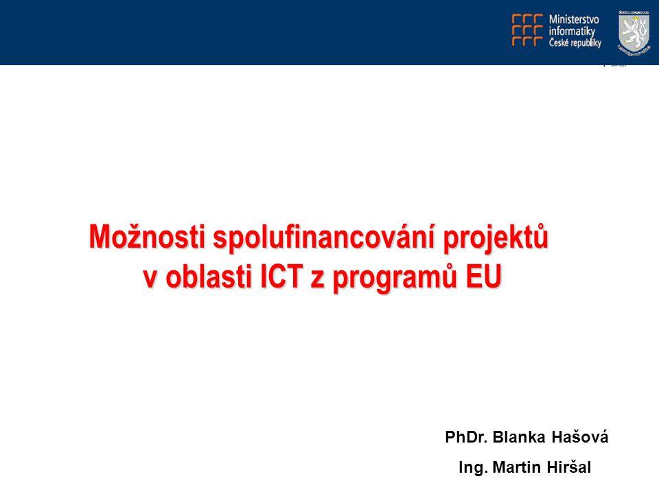 Možnosti spolufinancování projektů v oblasti ICT z programů EU PhDr.