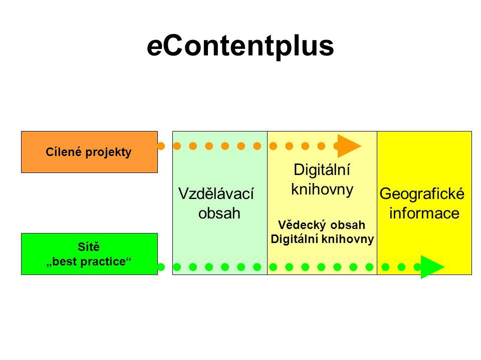 """eContentplus Geografické informace Vzdělávací obsah Digitální knihovny Vědecký obsah Digitální knihovny Cílené projekty Sítě """"best practice"""