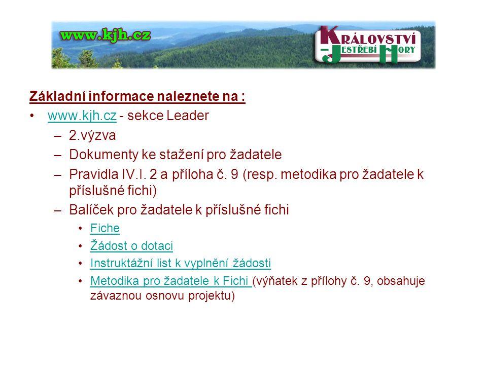 Základní informace naleznete na : www.kjh.cz - sekce Leaderwww.kjh.cz –2.výzva –Dokumenty ke stažení pro žadatele –Pravidla IV.I.
