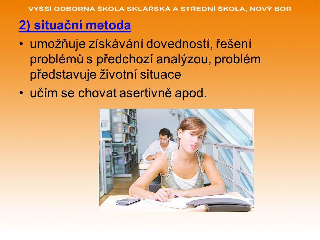 3) inscenační metoda řešení životní sociální situace přidělí se role = oboustranný pohled poznají se i vlastní životní situace