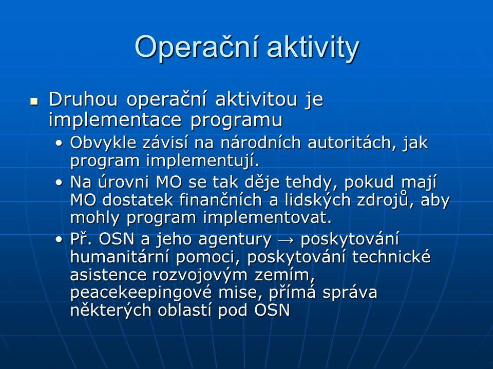 Operační aktivity Druhou operační aktivitou je implementace programu Druhou operační aktivitou je implementace programu Obvykle závisí na národních au