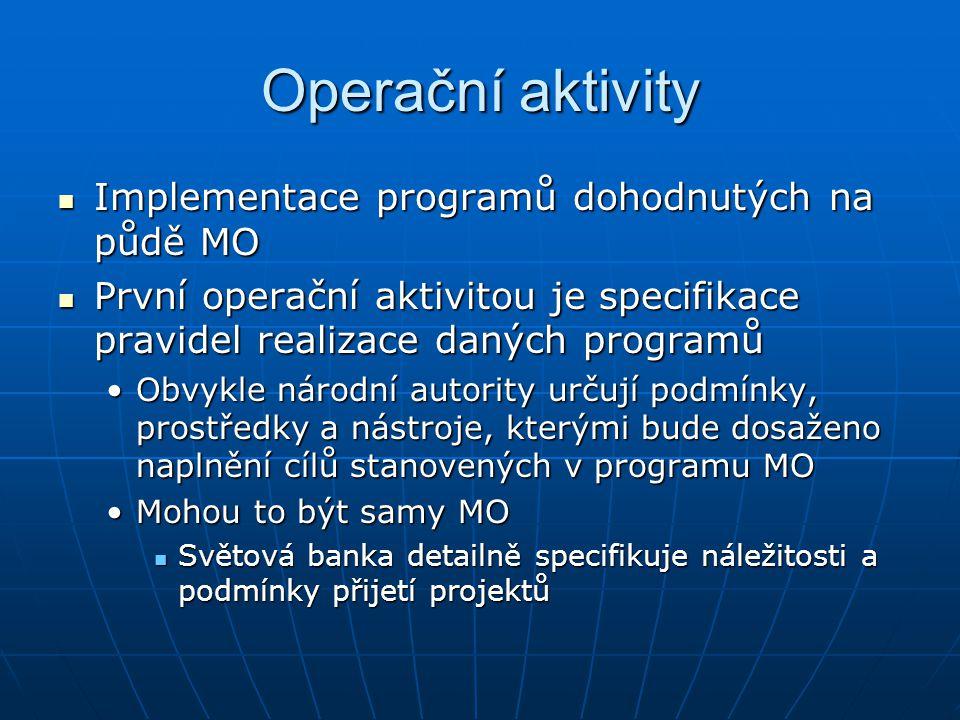 Operační aktivity Druhou operační aktivitou je implementace programu Druhou operační aktivitou je implementace programu Obvykle závisí na národních autoritách, jak program implementují.Obvykle závisí na národních autoritách, jak program implementují.