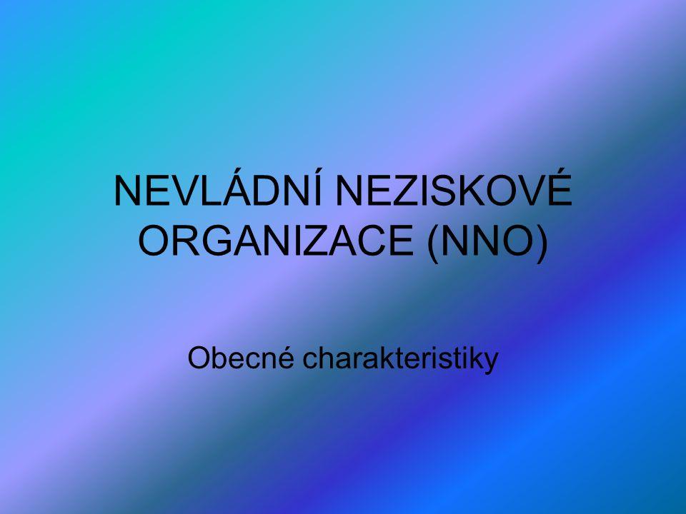 NEVLÁDNÍ NEZISKOVÉ ORGANIZACE (NNO) Obecné charakteristiky
