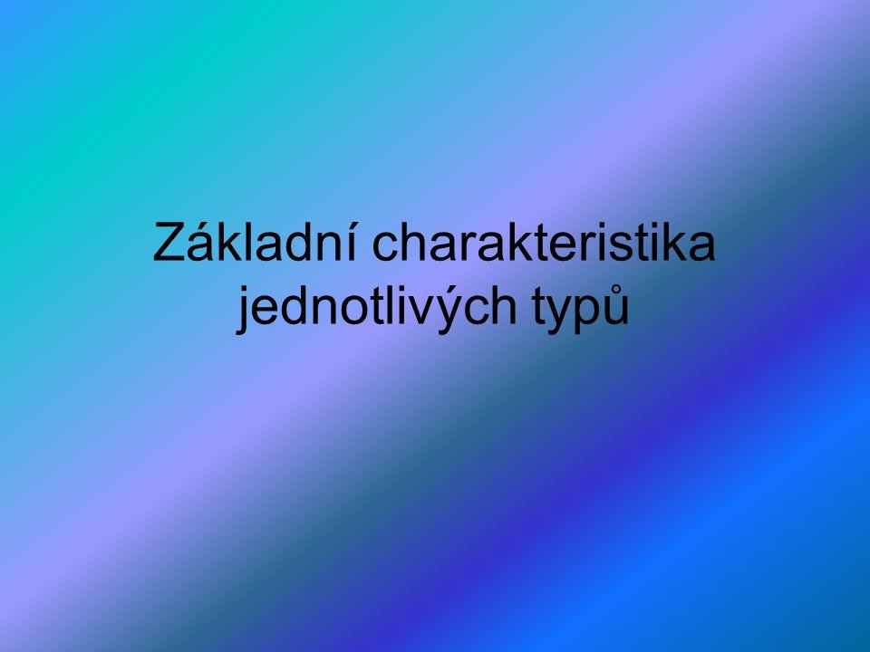 Základní charakteristika jednotlivých typů