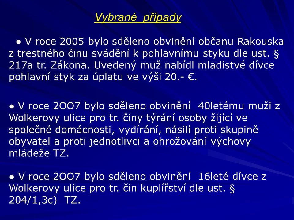 ● V roce 2005 bylo sděleno obvinění občanu Rakouska z trestného činu svádění k pohlavnímu styku dle ust. § 217a tr. Zákona. Uvedený muž nabídl mladist