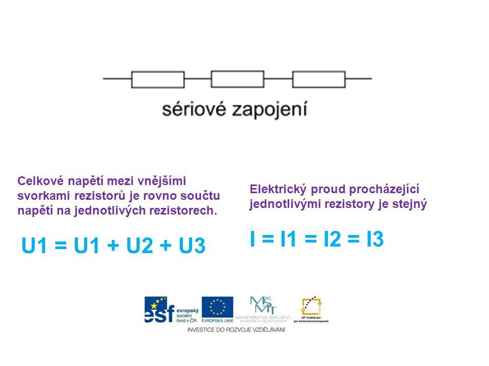 Celkové napětí mezi vnějšími svorkami rezistorů je rovno součtu napětí na jednotlivých rezistorech. U1 = U1 + U2 + U3 Elektrický proud procházející je