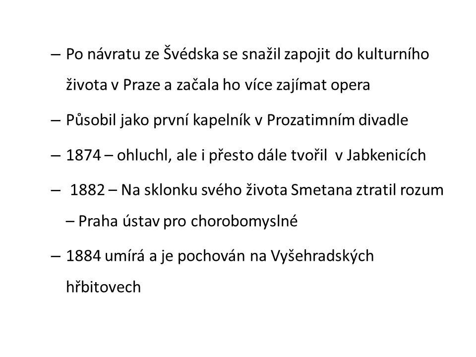 – Po návratu ze Švédska se snažil zapojit do kulturního života v Praze a začala ho více zajímat opera – Působil jako první kapelník v Prozatimním diva