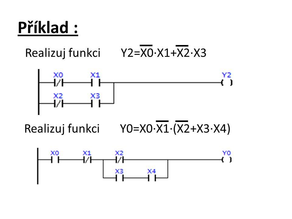 Příklad : Pokud sepneš kontakt X0 nebo oba kontakty X1 a X2 aktivuje se výstup Y0.