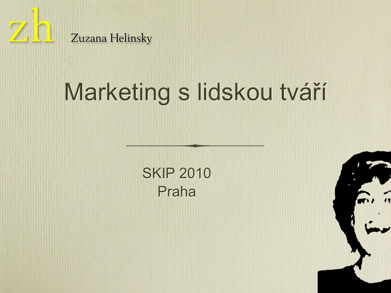 SKIP 2010 Praha SKIP 2010 Praha Marketing s lidskou tváří