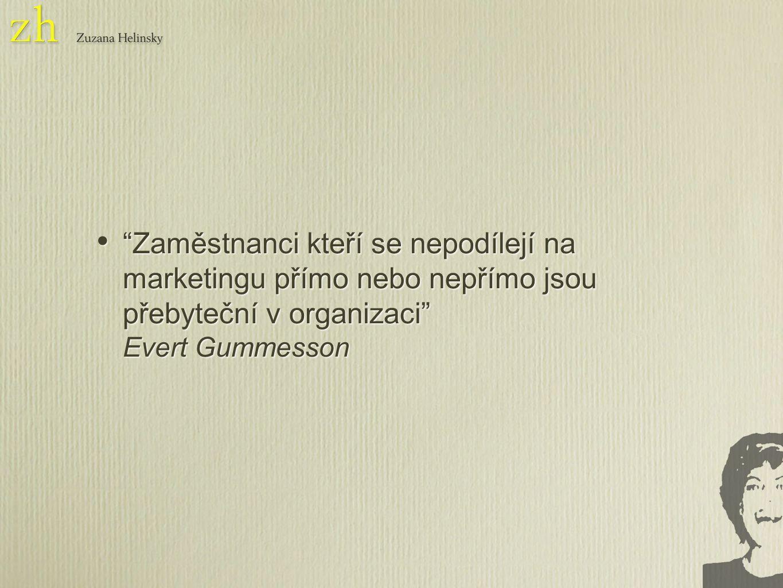 Zaměstnanci kteří se nepodílejí na marketingu přímo nebo nepřímo jsou přebyteční v organizaci Evert Gummesson