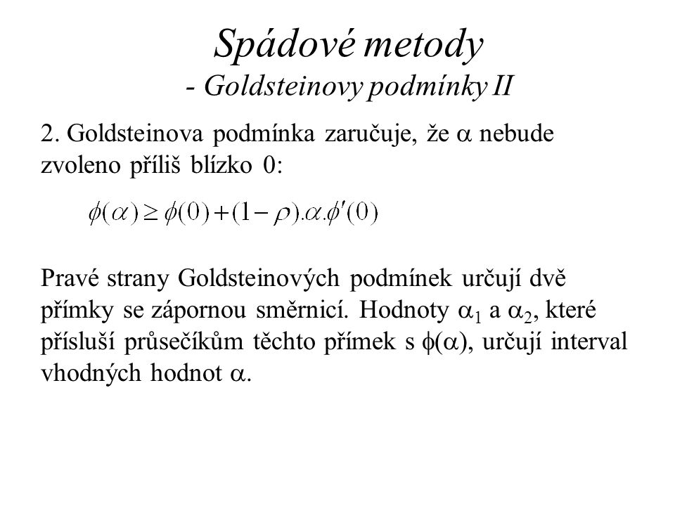 Spádové metody - Goldsteinovy podmínky II 2. Goldsteinova podmínka zaručuje, že  nebude zvoleno příliš blízko  : Pravé strany Goldsteinových podmíne