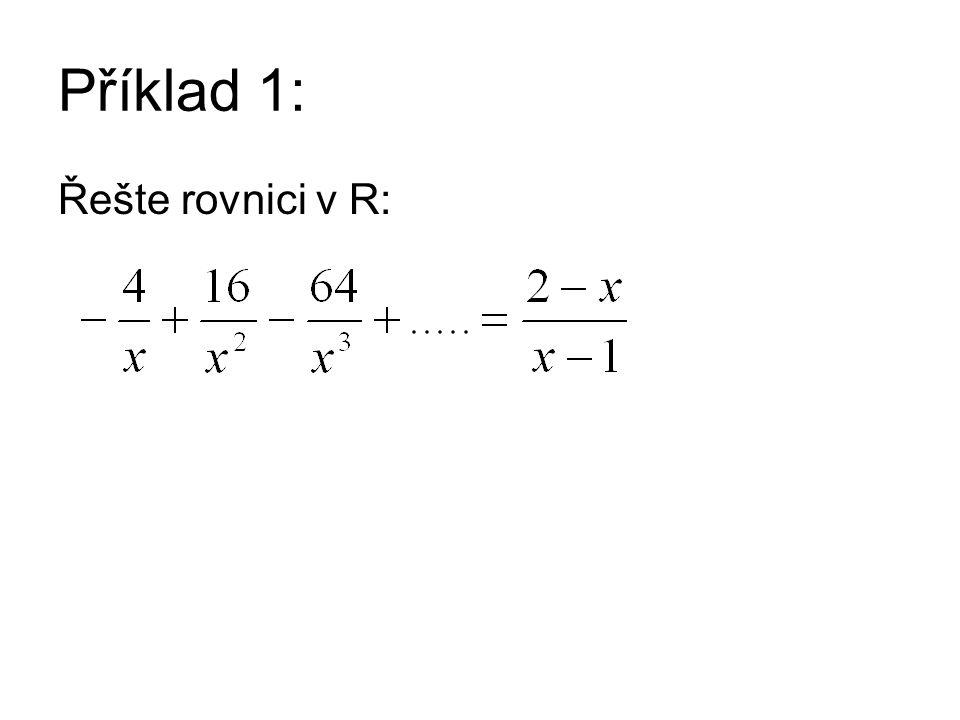 Příklad 1: Řešte rovnici v R:
