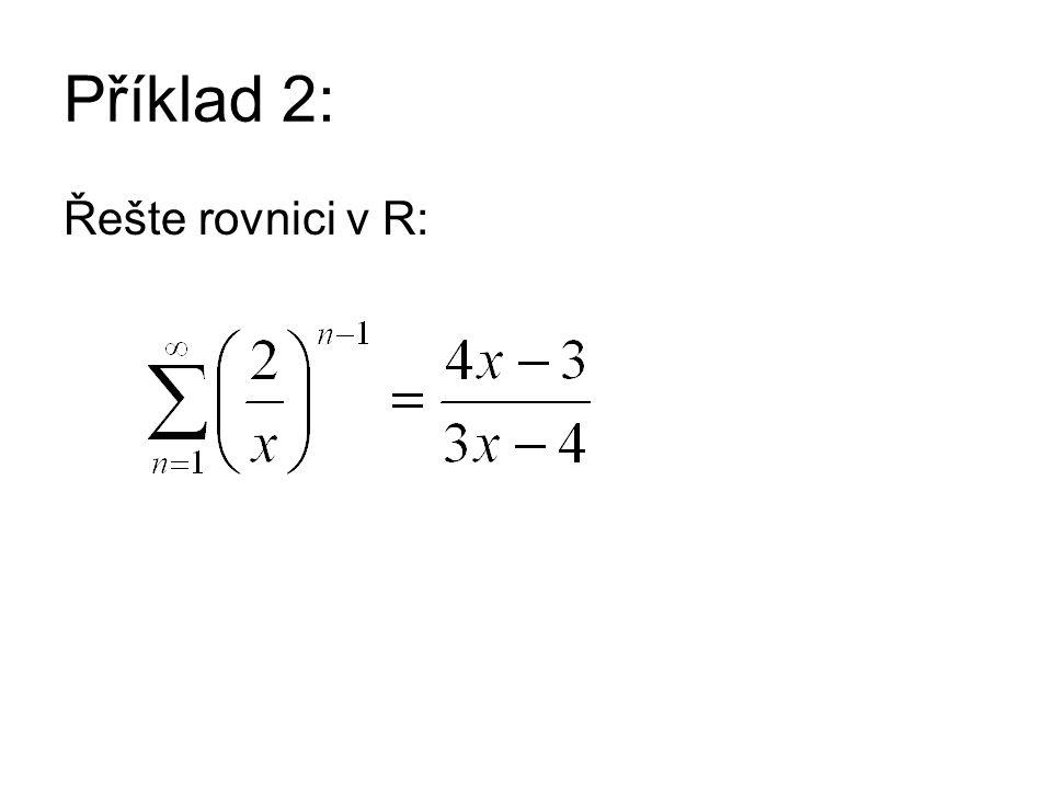 Příklad 2: Řešte rovnici v R: