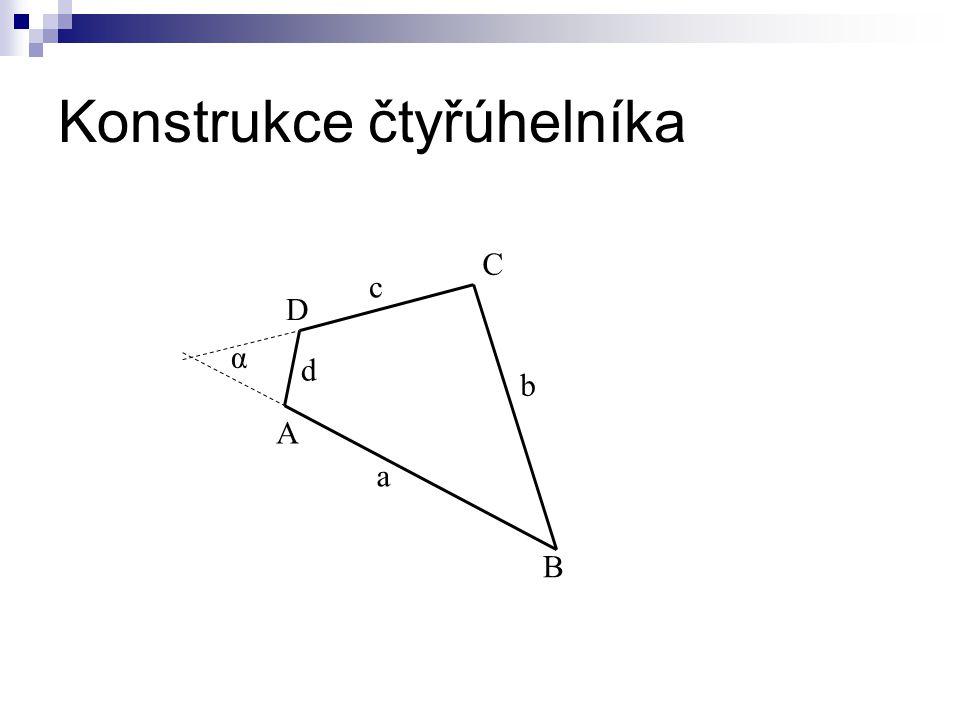 Konstrukce čtyřúhelníka A B C D a b c d α