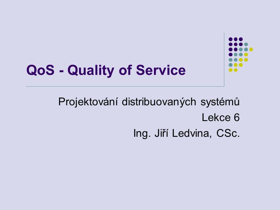 11.10.2006Projektování distribuovaných systémů12 Principy QoS QoS pro síťové aplikace vyžaduje klasifikaci paketů izolaci: rozvrhování a politiku rozhodování vysokou míru využití zdrojů kontrolu na vstupu (Call Admission)