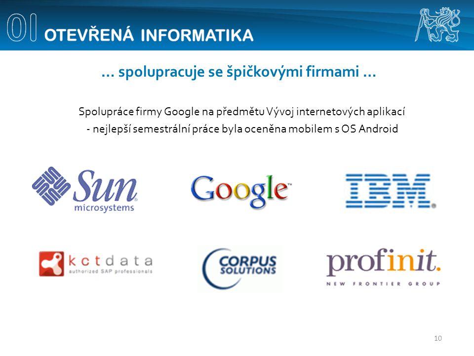 … spolupracuje se špičkovými firmami … Spolupráce firmy Google na předmětu Vývoj internetových aplikací - nejlepší semestrální práce byla oceněna mobi