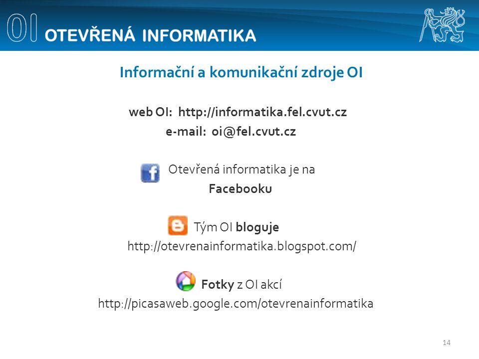 Informační a komunikační zdroje OI web OI: http://informatika.fel.cvut.cz e-mail: oi@fel.cvut.cz Otevřená informatika je na Facebooku Tým OI bloguje h