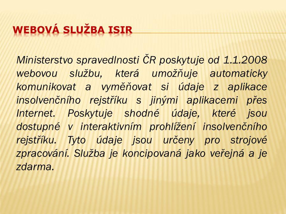 Ministerstvo spravedlnosti ČR poskytuje od 1.1.2008 webovou službu, která umožňuje automaticky komunikovat a vyměňovat si údaje z aplikace insolvenční