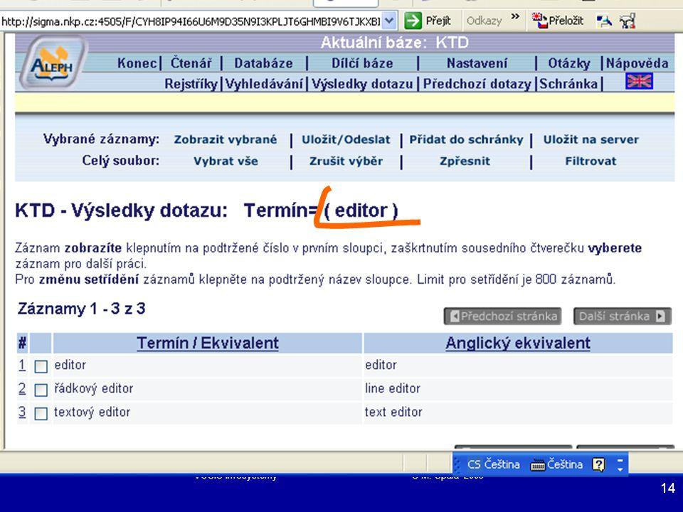VOŠIS Infosystémy © M. Špála 2005 14