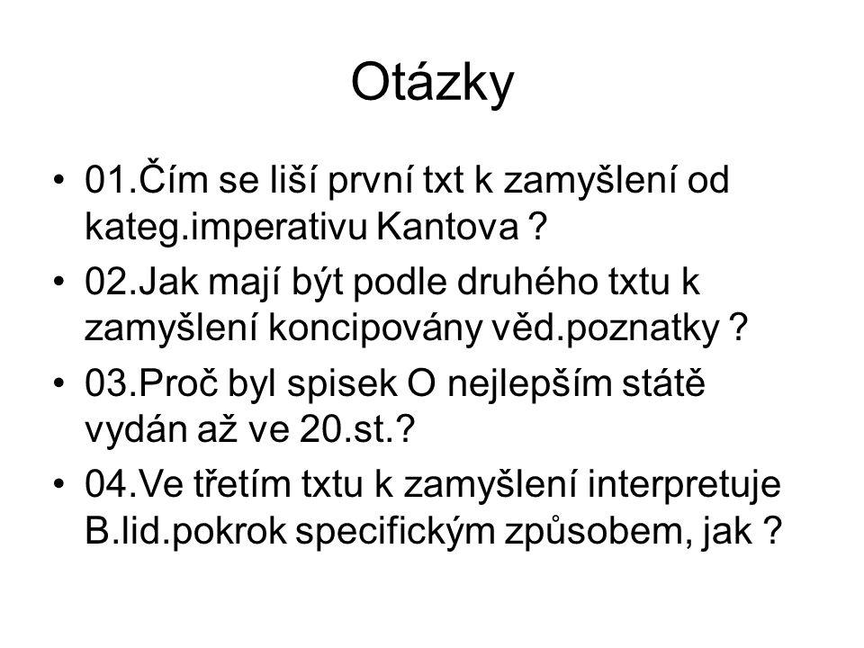 Otázky 01.Čím se liší první txt k zamyšlení od kateg.imperativu Kantova .