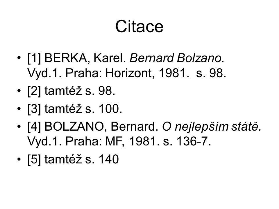 Citace [1] BERKA, Karel. Bernard Bolzano. Vyd.1.