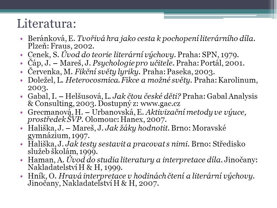 Literatura: Beránková, E.Tvořivá hra jako cesta k pochopení literárního díla.