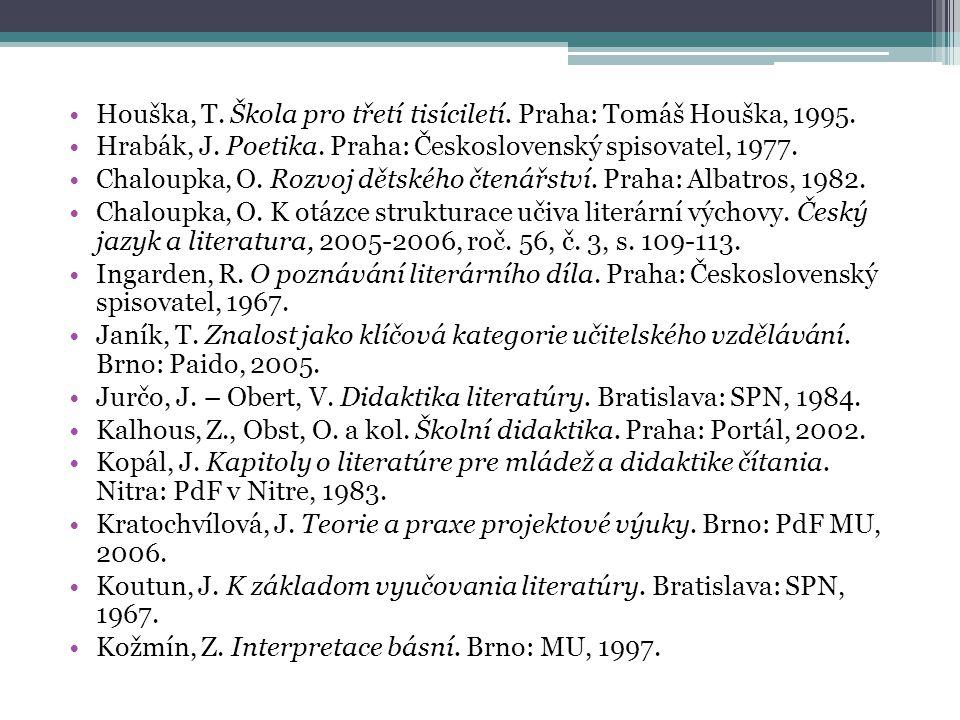 Houška, T.Škola pro třetí tisíciletí. Praha: Tomáš Houška, 1995.