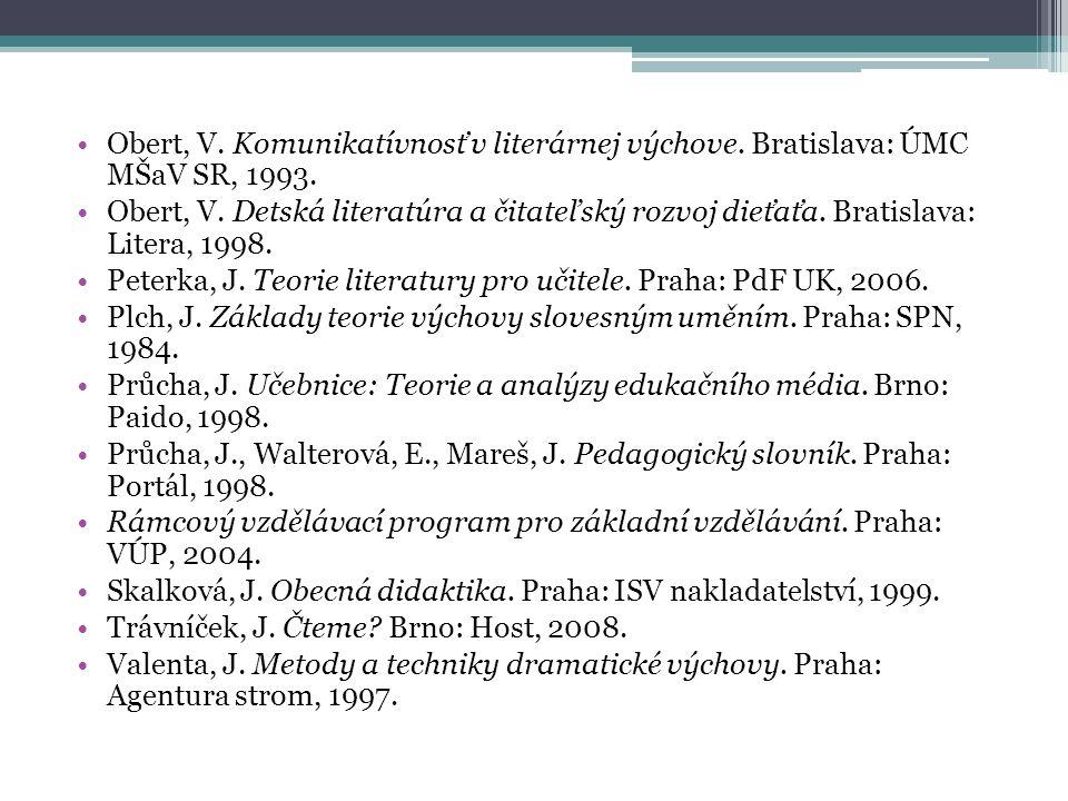 Obert, V.Komunikatívnosť v literárnej výchove. Bratislava: ÚMC MŠaV SR, 1993.
