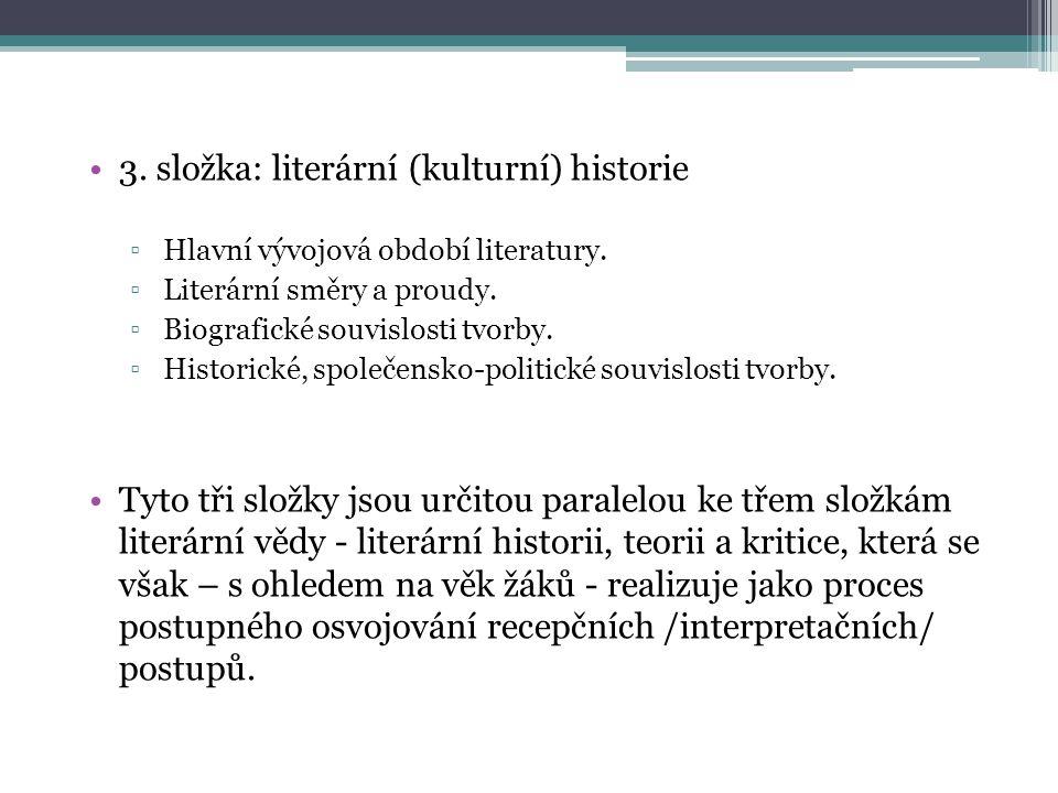 3.složka: literární (kulturní) historie ▫Hlavní vývojová období literatury.