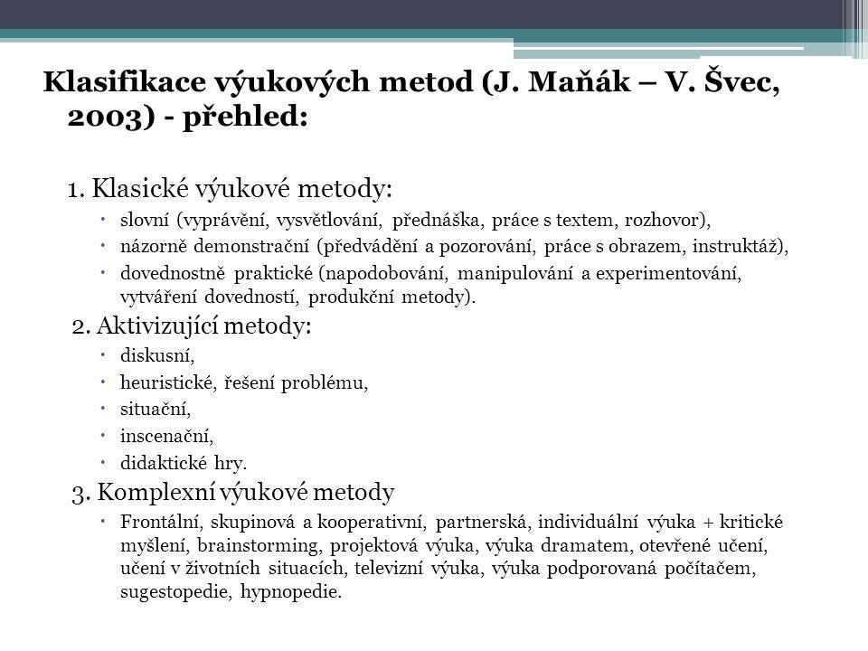 Klasifikace výukových metod (J.Maňák – V. Švec, 2003) - přehled: 1.