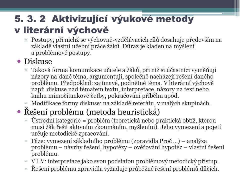 5. 3. 2 Aktivizující výukové metody v literární výchově ◦ Postupy, při nichž se výchovně-vzdělávacích cílů dosahuje především na základě vlastní učebn