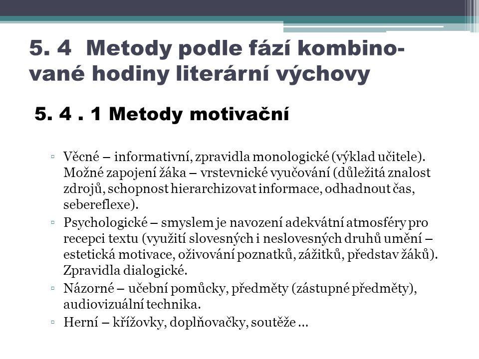 5.4 Metody podle fází kombino- vané hodiny literární výchovy 5.