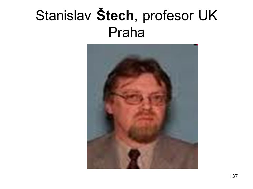 137 Stanislav Štech, profesor UK Praha