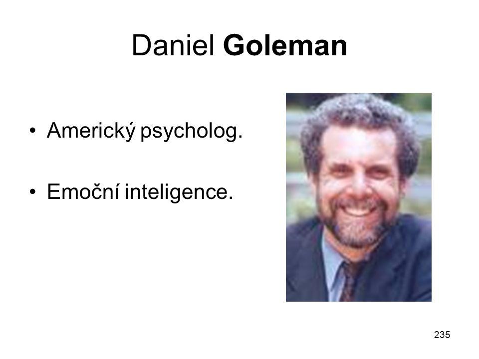 235 Daniel Goleman Americký psycholog. Emoční inteligence.