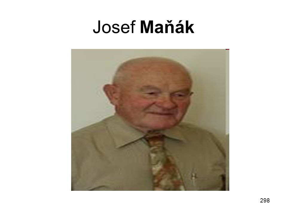 298 Josef Maňák