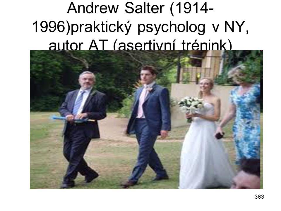 363 Andrew Salter (1914- 1996)praktický psycholog v NY, autor AT (asertivní trénink)