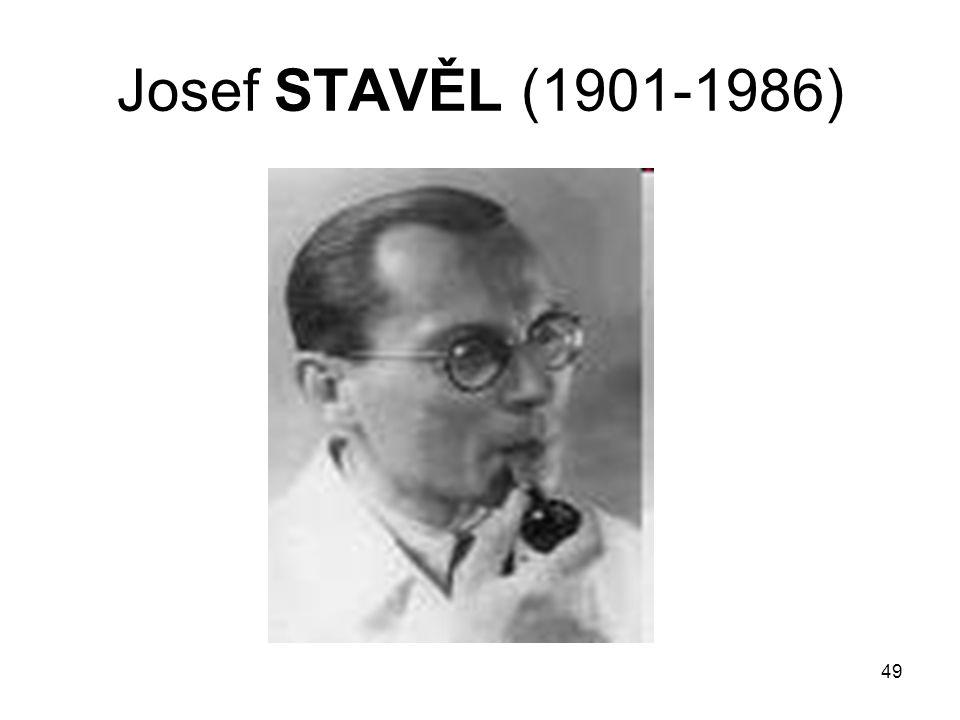 49 Josef STAVĚL (1901-1986)