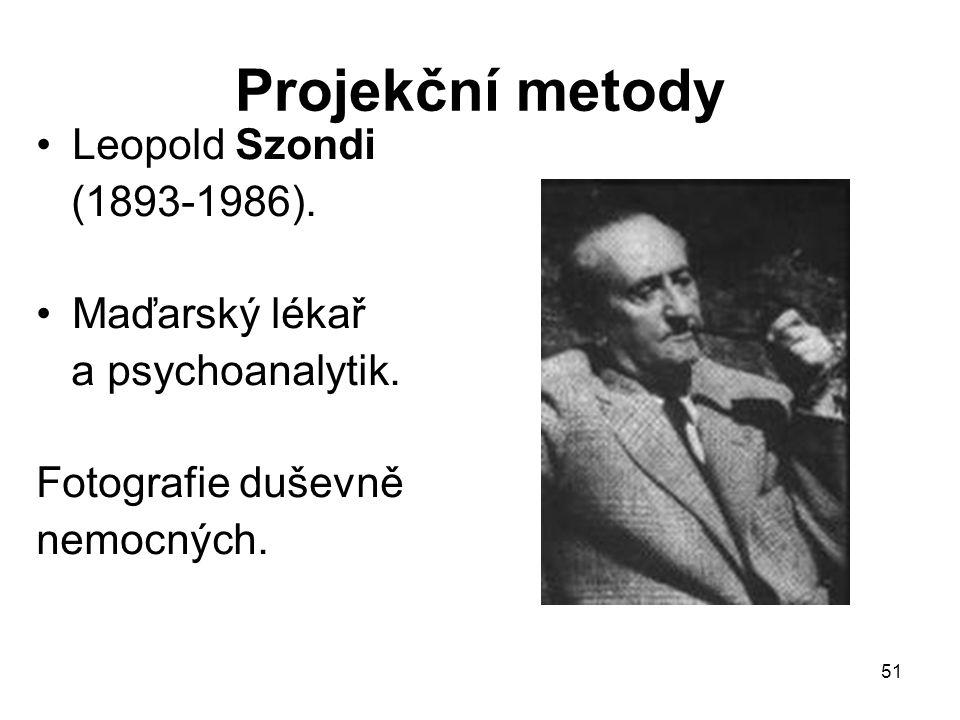 51 Projekční metody Leopold Szondi (1893-1986). Maďarský lékař a psychoanalytik. Fotografie duševně nemocných.