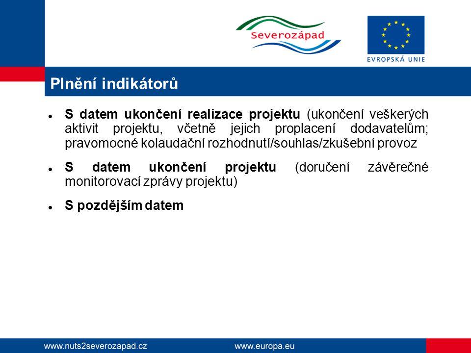 Plnění indikátorů S datem ukončení realizace projektu (ukončení veškerých aktivit projektu, včetně jejich proplacení dodavatelům; pravomocné kolaudačn
