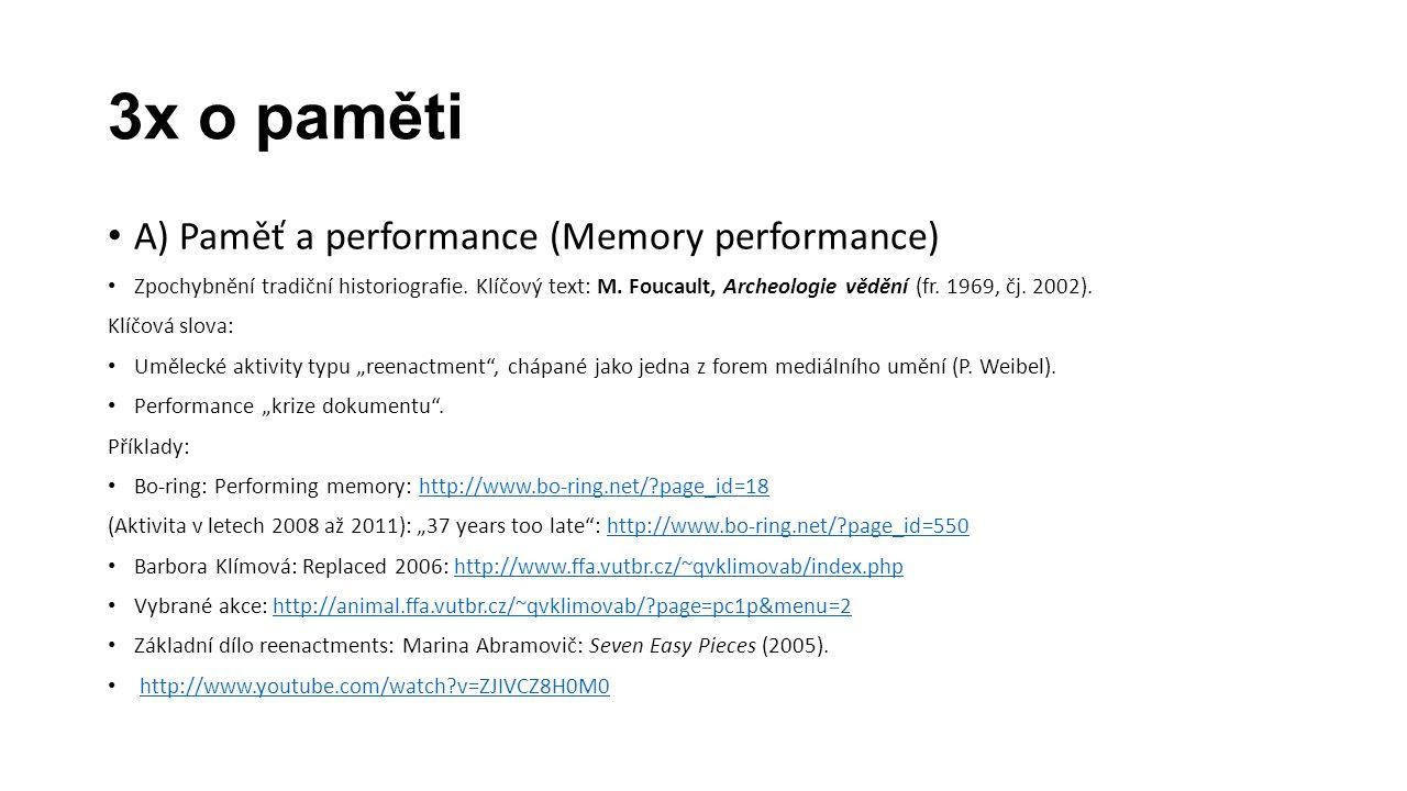 3x o paměti A) Paměť a performance (Memory performance) Zpochybnění tradiční historiografie.