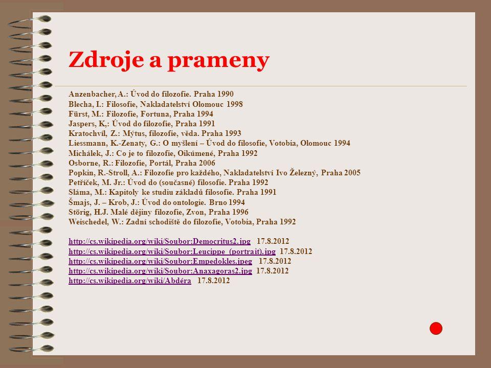 Zdroje a prameny Anzenbacher, A.: Úvod do filozofie.
