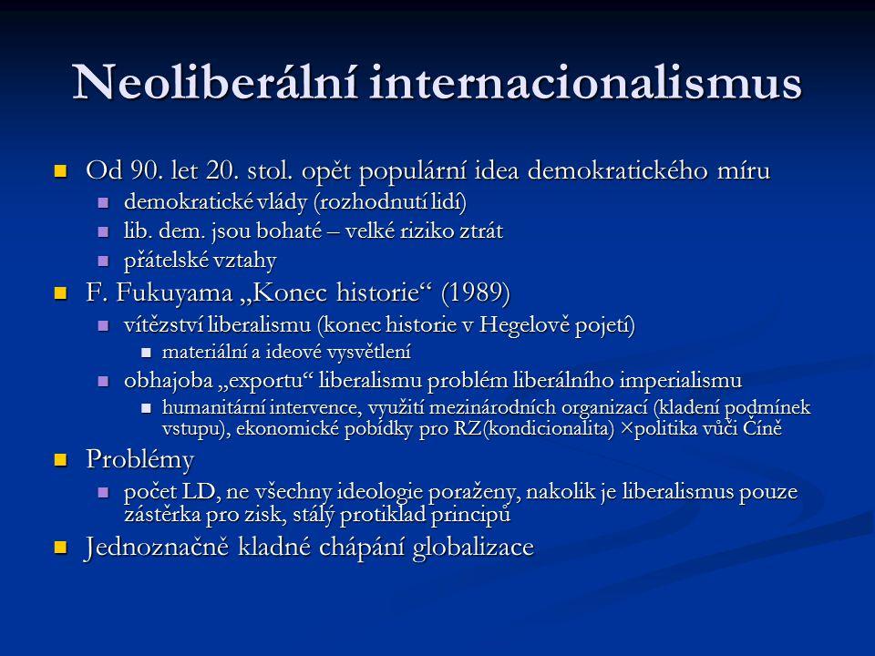 Neoliberální internacionalismus Od 90. let 20. stol.