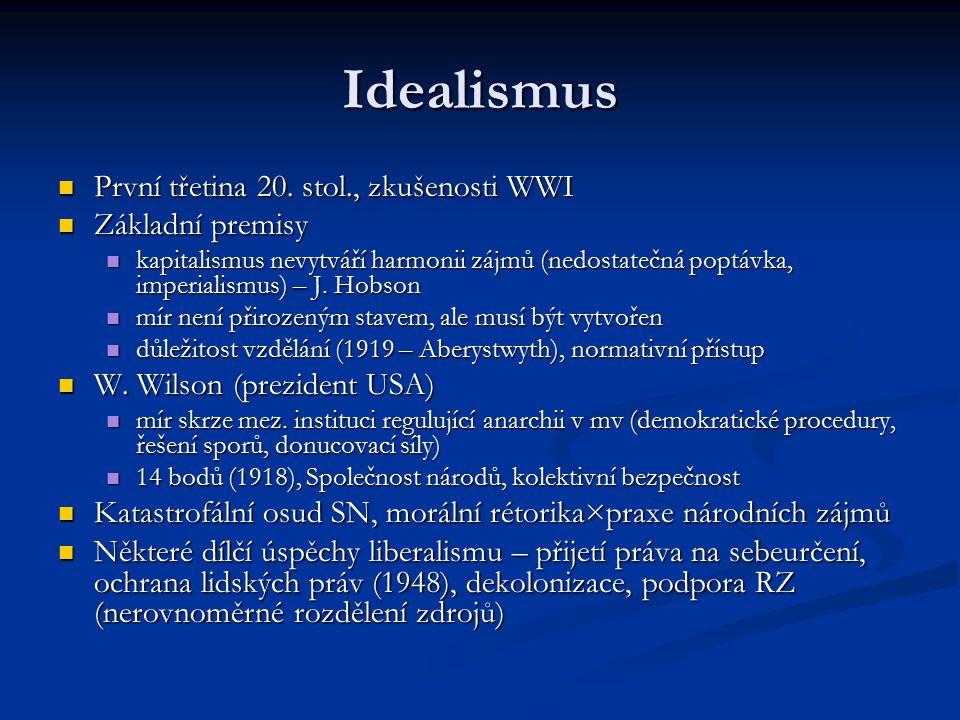 Idealismus První třetina 20. stol., zkušenosti WWI První třetina 20.