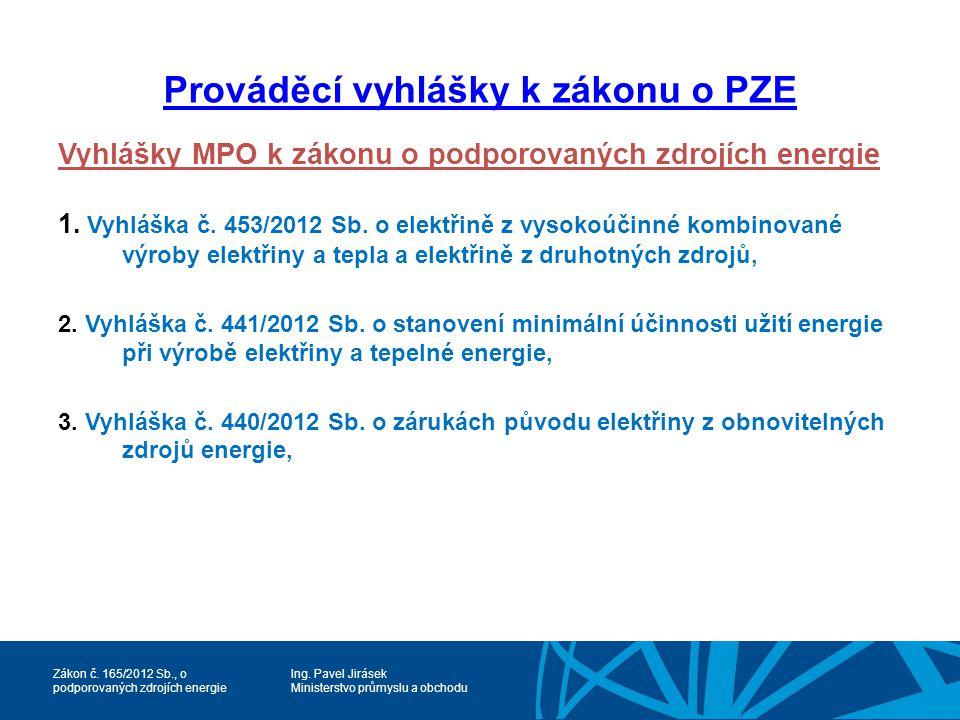 Ing.Pavel Jirásek Ministerstvo průmyslu a obchodu Zákon č.