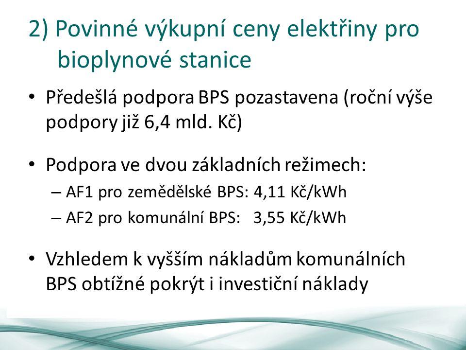 2) Povinné výkupní ceny elektřiny pro bioplynové stanice Předešlá podpora BPS pozastavena (roční výše podpory již 6,4 mld.